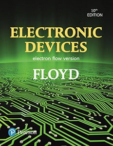 Electronic Devices (Electron Flow Version) (10th Edition) (What's New in Trades & Technology)