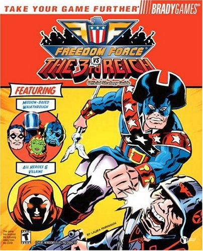 Freedom Force vs The Third Reich: Official Strategy Guide (Bradygames Strategy Guides)