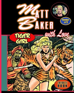 Matt Baker. With Love.: Golden Age Artist Matt Baker. (Volume 1)