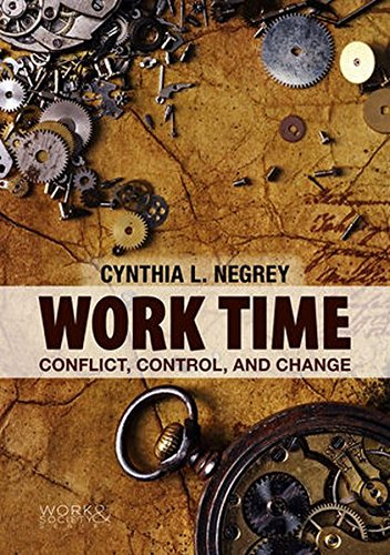 Work Time: Conflict, Control, and Change