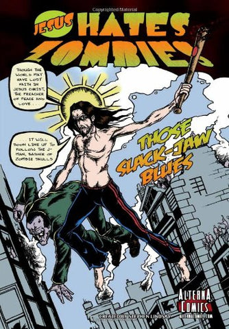 Jesus Hates Zombies: Those Slack-Jaw Blues