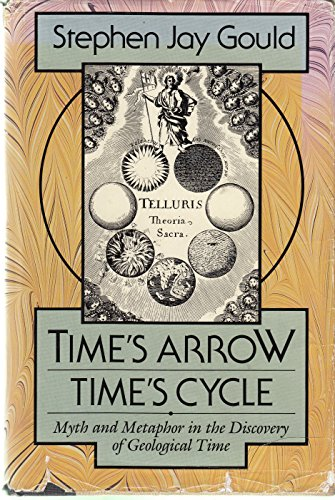 Time'S Arrow, Time'S Cycle: Myth And Metaphor In The Discovery Of Geological Time (Jerusalem-Harvard Lectures)