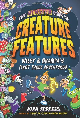 The Monster Book Of Creature Features: Wiley & Grampa'S First Three Adventures (Wiley & Grampa'S Creature Features)