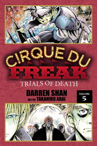 Cirque Du Freak: The Manga, Vol. 5: Trials Of Death