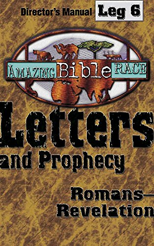 Amazing Bible Race, Director'S Manual, Leg 6 Cdrom: Letters And Prophecy: Romansrevelation
