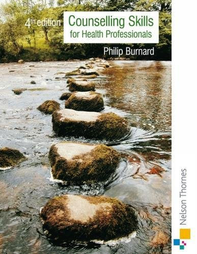 Counselling Skills For Health Professionals: Fourth Edition
