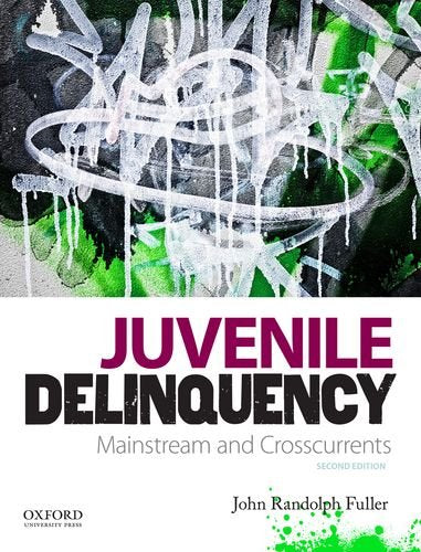 Juvenile Delinquency: Mainstream and Crosscurrents