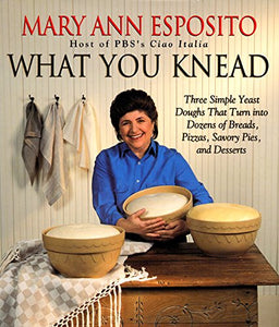 What You Knead