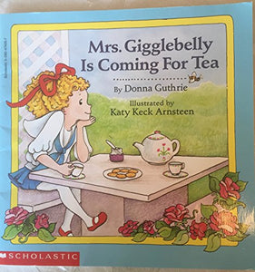 Mrs. Gigglebelly Is Coming For Tea