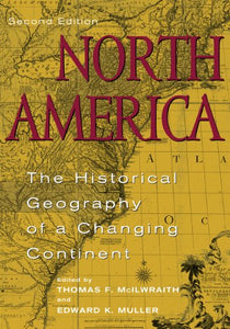 North America: The Historical Geography of a Changing Continent
