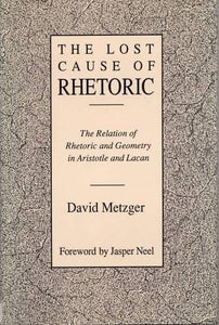 Lost Cause of Rhetoric: The Relation of Rhetoric and Geometry in Aristotle and Lacan