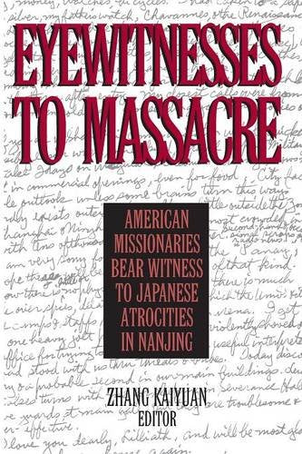 Eyewitnesses to Massacre: American Missionaries Bear Witness to Japanese Atrocities in Nanjing (East Gate Book)