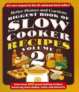 Biggest Book of Slow Cooker Recipes, Vol. 2 (Better Homes and Gardens Cooking)