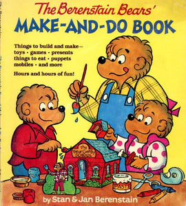 Berenstain Bears' Make-and-Do Book
