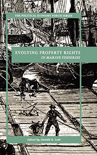 Evolving Property Rights in Marine Fisheries (The Political Economy Forum)