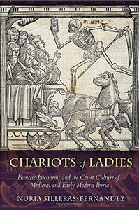 Chariots of Ladies: Francesc Eiximenis and the Court Culture of Medieval and Early Modern Iberia