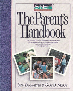 The Parent's Handbook: Step, Systematic Training for Effective Parenting