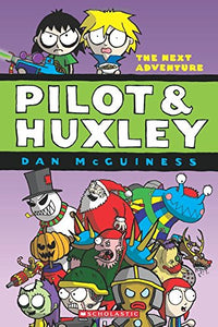 The Pilot & Huxley #2: The Next Adventure