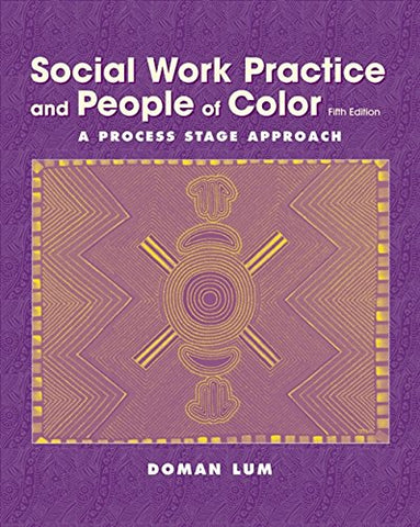 Social Work Practice And People Of Color A Process Stage Approach (Methods/Practice With Diverse Populations)