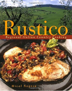 Rustico: Regional Italian Country Cooking