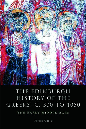 The Edinburgh History of the Greeks, c. 500 to 1050: The Early Middle Ages (The Edinburgh History of the Greeks EUP)
