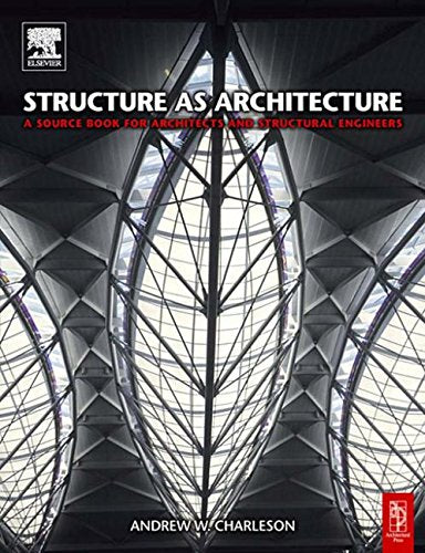 Structure as Architecture: A Source Book for Architects and Structural Engineers