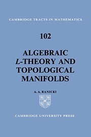 Algebraic L-theory and Topological Manifolds (Cambridge Tracts in Mathematics)