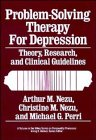 Problem-Solving Therapy for Depression: Theory, Research, and Clinical Guidelines (Wiley Series on Personality Processes)