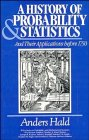 A History of Probability and Statistics and Their Applications before 1750 (Wiley Series in Probability and Statistics)