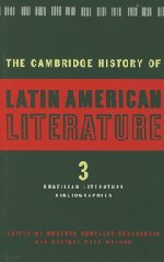 The Cambridge History of Latin American Literature, Vol. 3: Brazilian Literature bibliographies (Volume 3)