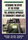 Designing the Office of the Future: The Japanese Approach to Tomorrow's Workplace