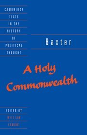 A Holy Commonwealth (Cambridge Texts in the History of Political Thought)