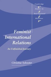 Feminist International Relations: An Unfinished Journey (Cambridge Studies in International Relations)
