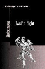 Cambridge Student Guide to Twelfth Night (Cambridge Student Guides)