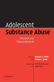 Adolescent Substance Abuse: Research and Clinical Advances