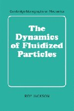 The Dynamics of Fluidized Particles (Cambridge Monographs on Mechanics)