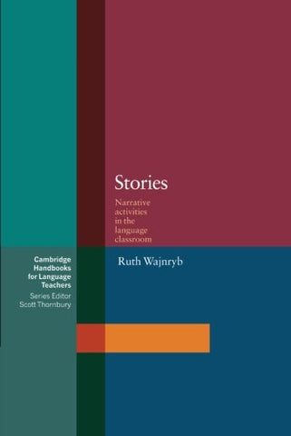 Stories: Narrative Activities for the Language Classroom (Cambridge Handbooks for Language Teachers)