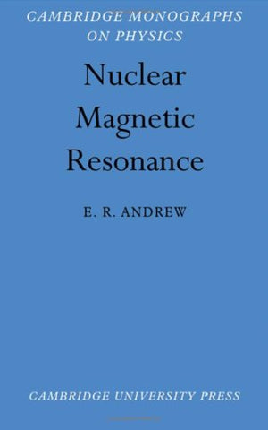 Nuclear Magnetic Resonance (Cambridge Monographs on Physics)