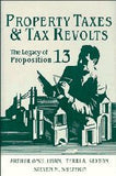 Property Taxes and Tax Revolts: The Legacy of Proposition 13