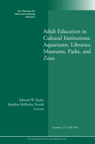 Adult Education in Libraries, Museums, Parks, and Zoos: New Directions for Adult and Continuing Education, Number 127