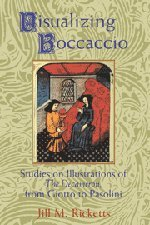 Visualizing Boccaccio: Studies on Illustrations of the Decameron, from Giotto to Pasolini (Cambridge Studies in New Art History and Criticism)