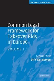 Common Legal Framework for Takeover Bids in Europe (Law Practitioner Series) (Volume 1)
