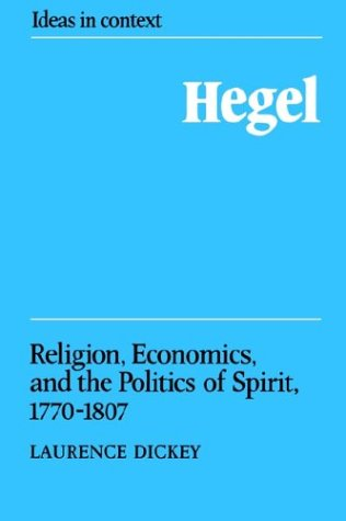 Hegel: Religion, Economics, and the Politics of Spirit, 1770-1807 (Ideas in Context)