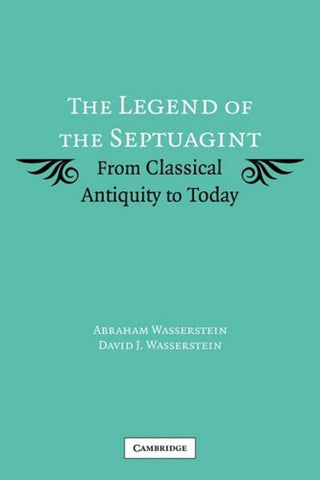 The Legend of the Septuagint: From Classical Antiquity to Today