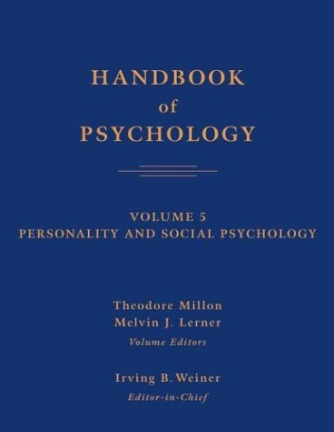 Handbook of Psychology, Personality and Social Psychology (Volume 5)