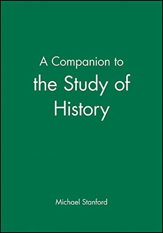 A Companion to the Study of History
