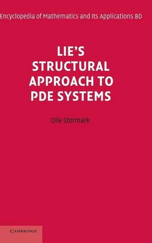 Lie's Structural Approach to PDE Systems (Encyclopedia of Mathematics and its Applications)