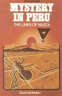 Mystery in Peru: The Lines of Nazca (Great Unsolved Mysteries Series)