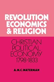 Revolution, Economics and Religion: Christian Political Economy, 1798-1833