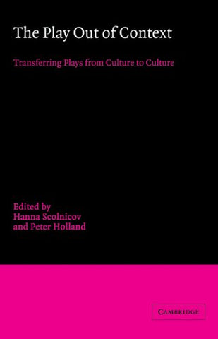 The Play out of Context: Transferring Plays from Culture to Culture